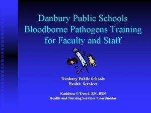 Danbury Public Schools Bloodborne Pathogens Training for Faculty