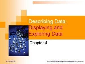 Describing Data Displaying and Exploring Data Chapter 4