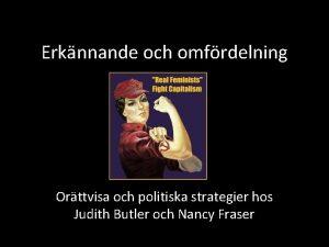 Erknnande och omfrdelning Orttvisa och politiska strategier hos