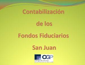 Contabilizacin de los Fondos Fiduciarios San Juan Definicin