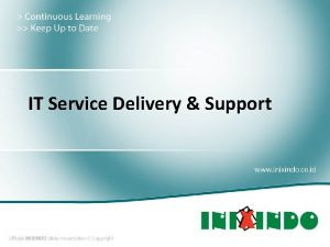 IT Service Delivery Support What is IT Service