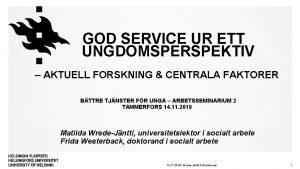 GOD SERVICE UR ETT UNGDOMSPERSPEKTIV AKTUELL FORSKNING CENTRALA