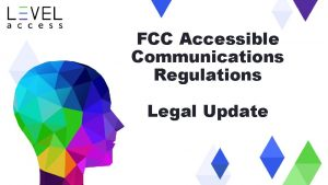 FCC Accessible Communications Regulations Legal Update Agenda Introductions