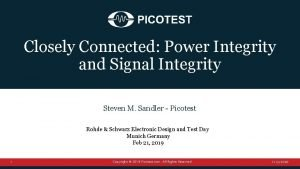 Closely Connected Power Integrity and Signal Integrity Steven