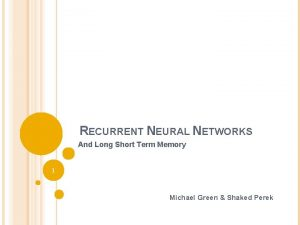 RECURRENT NEURAL NETWORKS And Long Short Term Memory