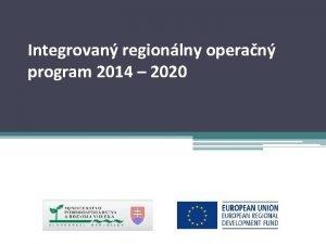 Integrovan regionlny operan program 2014 2020 Integrovan regionlny