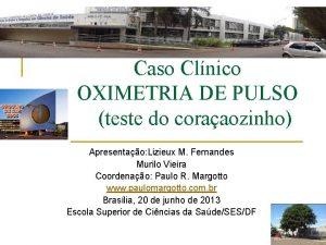 Caso Clnico OXIMETRIA DE PULSO teste do coraaozinho
