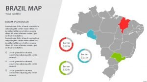 BRAZIL MAP Your Subtitle LOREM IPSUM DOLOR Lorem