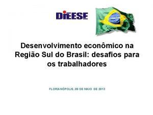 Desenvolvimento econmico na Regio Sul do Brasil desafios
