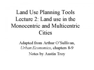Land Use Planning Tools Lecture 2 Land use