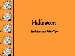 Halloween Traditions and Safety Tips Costumes Halloween is