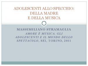 ADOLESCENTI ALLO SPECCHIO DELLA MADRE E DELLA MUSICA