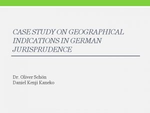 CASE STUDY ON GEOGRAPHICAL INDICATIONS IN GERMAN JURISPRUDENCE