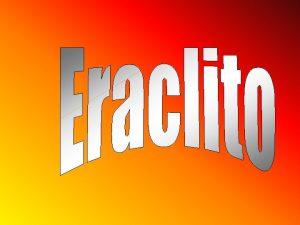 Eraclito era un filosofo di stirpe regale originario