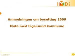 Anmodningen om bosetting 2009 Mte med Eigersund kommune