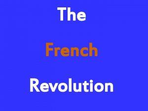 The French Revolution Symbols of the French Revolution