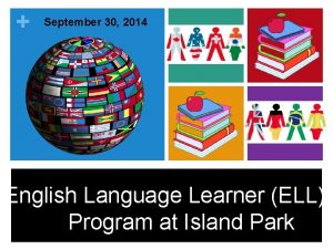 September 30 2014 English Language Learner ELL Program