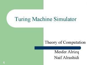 Turing Machine Simulator Theory of Computation Mesfer Alrizq