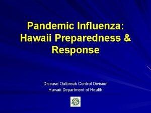 Pandemic Influenza Hawaii Preparedness Response Disease Outbreak Control