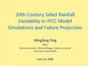 20 th Century Sahel Rainfall Variability in IPCC