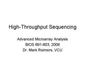 HighThroughput Sequencing Advanced Microarray Analysis BIOS 691 803