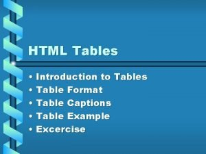HTML Tables Introduction to Tables Table Format Table