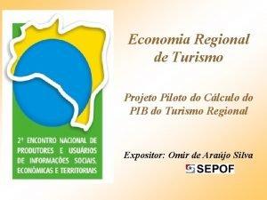 Economia Regional de Turismo Projeto Piloto do Clculo