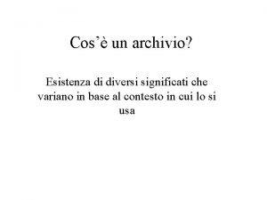 Cos un archivio Esistenza di diversi significati che
