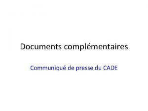Documents complmentaires Communiqu de presse du CADE Quel