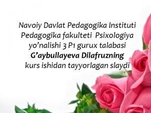 Navoiy Davlat Pedagogika Instituti Pedagogika fakulteti Psixologiya yonalishi