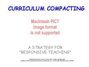 CURRICULUM COMPACTING A STRATEGY FOR RESPONSIVE TEACHING Material