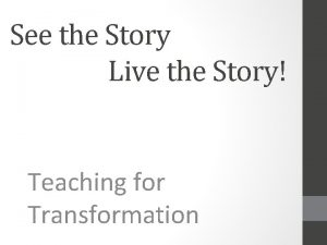 See the Story Live the Story Teaching for