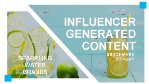 INFLUENCER GENERATED CONTENT SPARKLING WATER BRANDS BENCHMARK REPORT