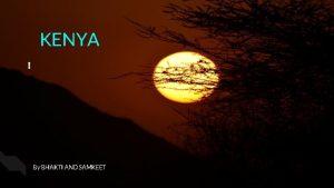 KENYA i By BHAKTI AND SAMKEET KENYA Watch