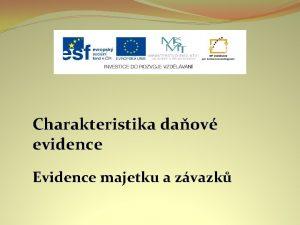 Charakteristika daov evidence Evidence majetku a zvazk Nzev