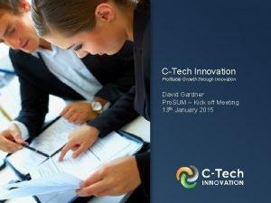 CTech Innovation Profitable Growth through Innovation David Gardner