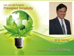Live Live with Prosperity Principled Simplicity M B