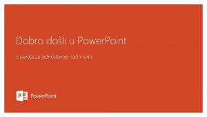 Dobro doli u Power Point 5 saveta za