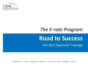 The Erate Program Road to Success Fall 2011