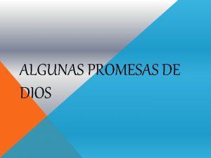 ALGUNAS PROMESAS DE DIOS ALGUNAS PROMESAS DE DIOS