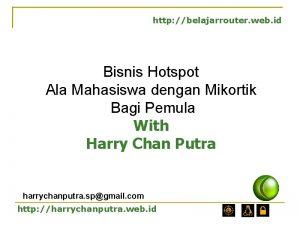 http belajarrouter web id Bisnis Hotspot Ala Mahasiswa