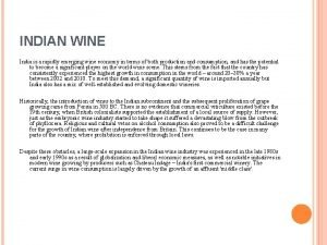 INDIAN WINE India is a rapidly emerging wine