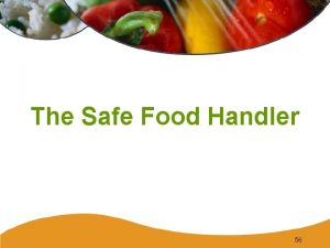 The Safe Food Handler 56 Workers and Contamination