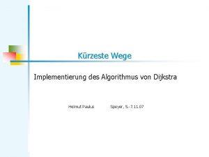 Krzeste Wege Implementierung des Algorithmus von Dijkstra Helmut