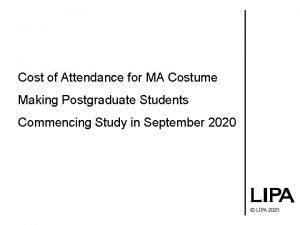 Cost of Attendance for MA Costume Making Postgraduate