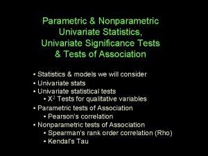 Parametric Nonparametric Univariate Statistics Univariate Significance Tests Tests