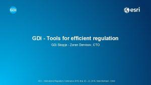 GDi Tools for efficient regulation GDi Skopje Zoran