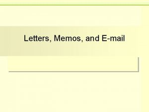 Letters Memos and Email Letters Memos Emails Three