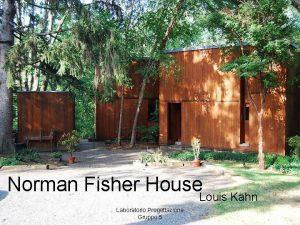 Norman Fisher House Louis Kahn Laboratorio Progettazione Gruppo