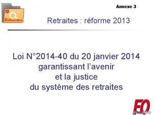 Annexe 3 Retraites rforme 2013 Loi N 2014